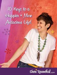 10 Keys to a Happier & More Audacious Life