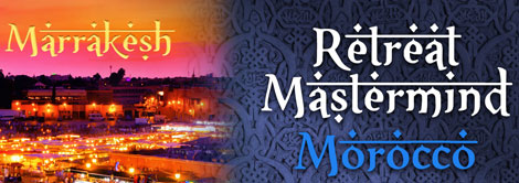Retreat Mastermind Morocco April 2017!